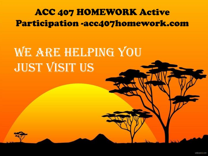 ACC 407 HOMEWORK Active Participation