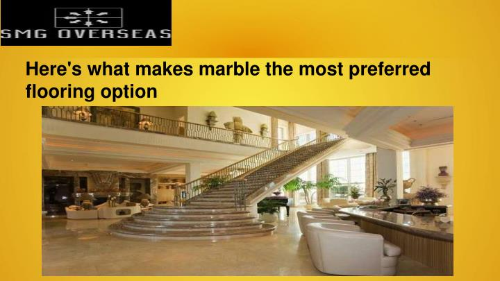 Here's what makes marble the most preferred flooring option