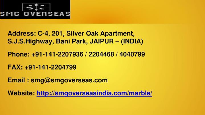 Address: C-4, 201, Silver Oak Apartment,                                   S.J.S.Highway, Bani Park, JAIPUR – (INDIA)