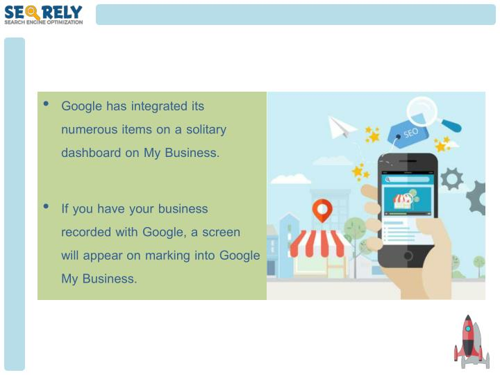 Google has integrated its numerous items on a solitary dashboard on My Business.