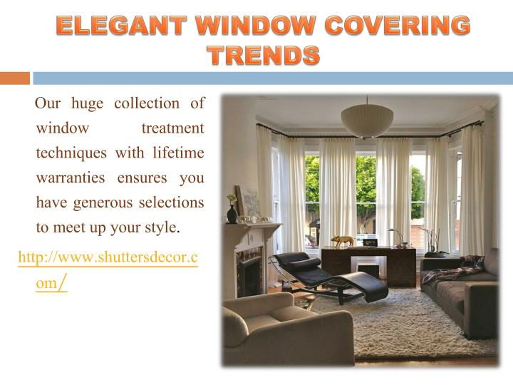 ELEGANT WINDOW COVERING TRENDS