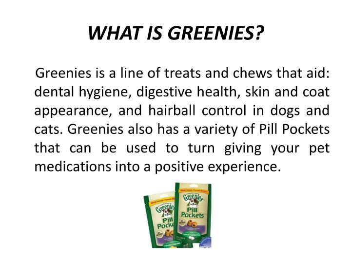 WHAT IS GREENIES?