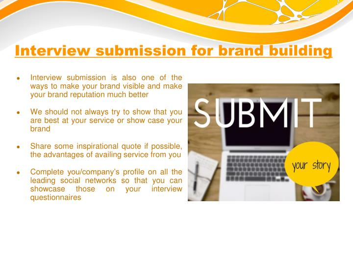 Interview submission for brand building