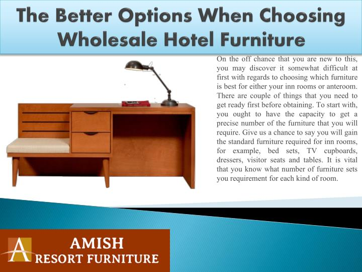 The Better Options When Choosing Wholesale Hotel Furniture