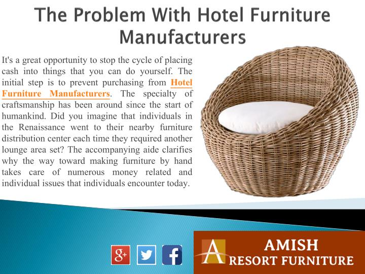 The problem with hotel furniture manufacturers