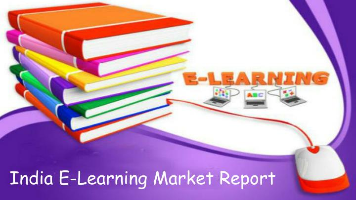 India E-Learning Market Report