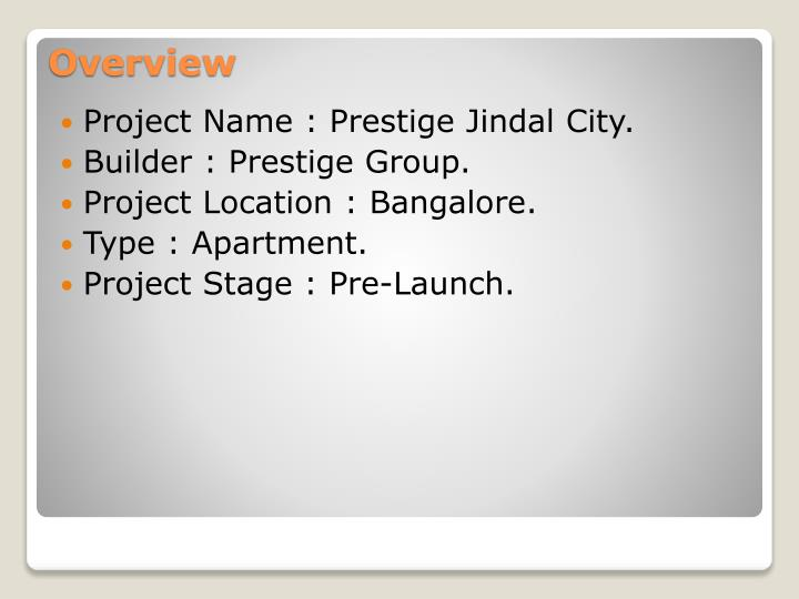 Project Name : Prestige Jindal City.