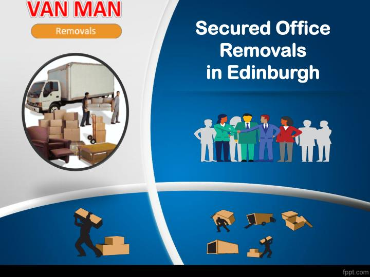 Secured Office Removals in Edinburgh