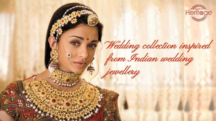 Wedding collection inspired from Indian wedding jewellery