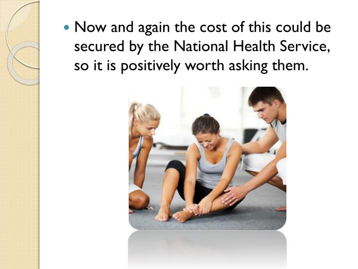 Now and again the cost of this could be secured by the National Health Service, so it is positively worth asking them.