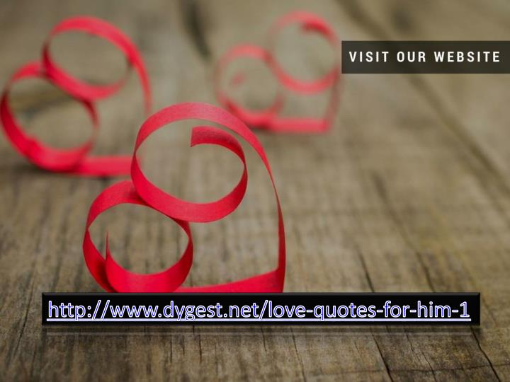 http://www.dygest.net/love-quotes-for-him-1