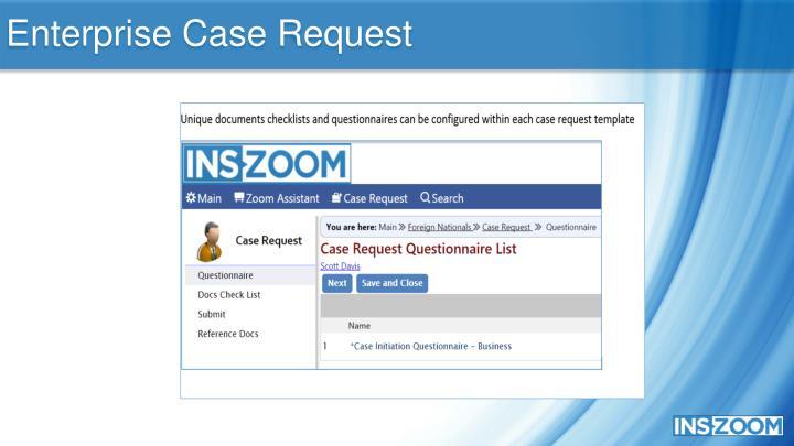 Enterprise Case Request