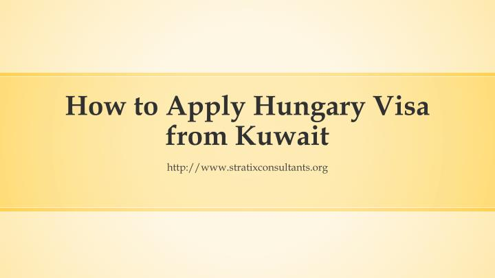 How to apply hungary visa from kuwait