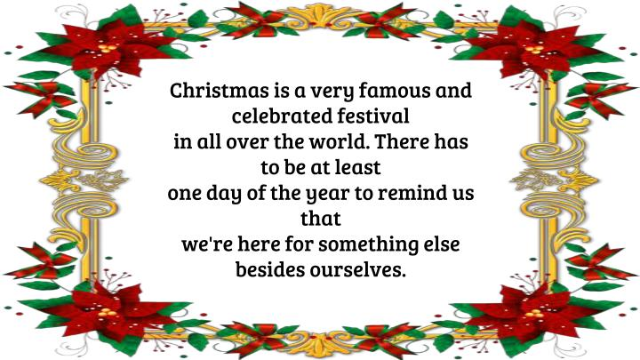 Christmas is a very famous and celebrated festival