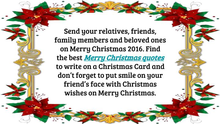 Send your relatives, friends, family members and beloved ones on Merry Christmas 2016. Find the best