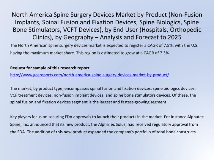 North America Spine Surgery Devices Market by Product (Non-Fusion Implants, Spinal Fusion and Fixation Devices, Spine Biologics, Spine Bone Stimulators, VCFT Devices), by End User (Hospitals, Orthopedic Clinics), by Geography – Analysis and Forecast to 2025