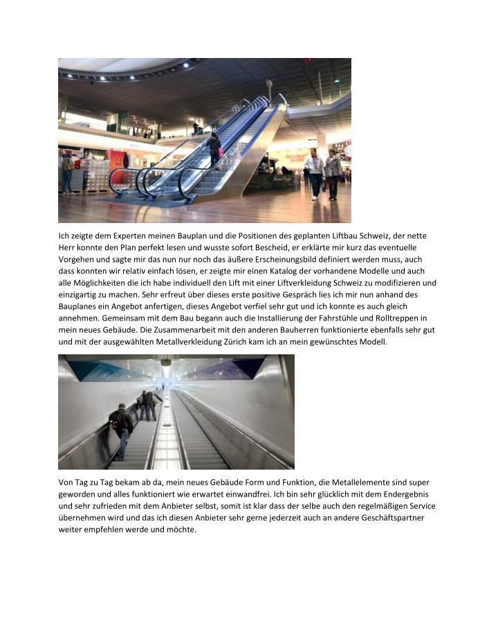 Ich zeigte dem Experten meinen Bauplan und die Positionen des geplanten Liftbau Schweiz, der nette