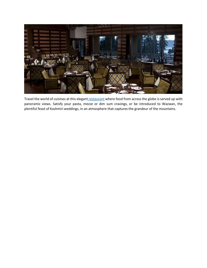 Travel the world of cuisines at this elegant restaurant where food from across the globe is served u...