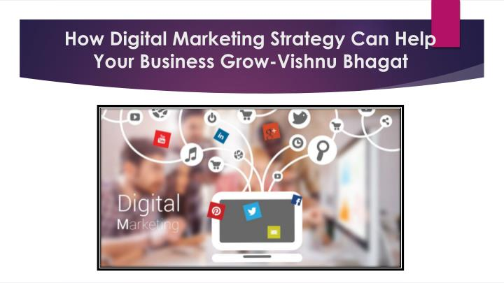 How digital marketing strategy can help your business grow vishnu bhagat