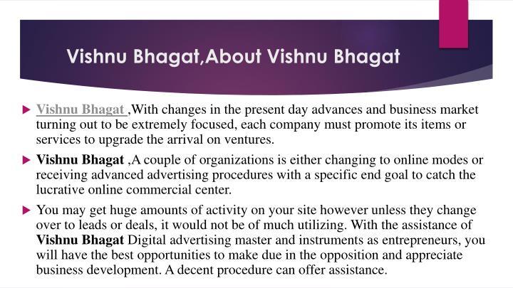 Vishnu Bhagat,About Vishnu Bhagat