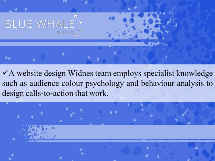 A website design Widnes team employs specialist knowledge such as audience colour psychology and behaviour analysis to design calls-to-action that work.