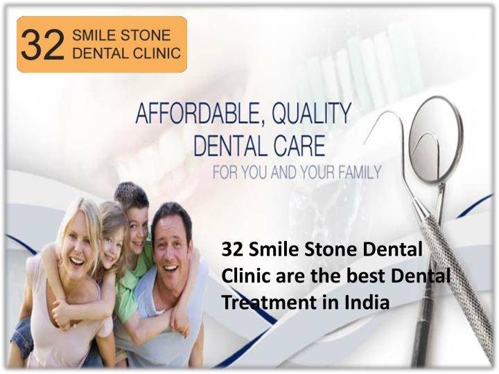 32 Smile Stone Dental Clinic are the best Dental Treatment in India