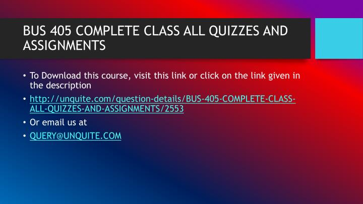 Bus 405 complete class all quizzes and assignments1