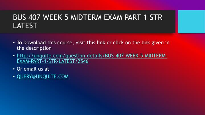 Bus 407 week 5 midterm exam part 1 str latest1
