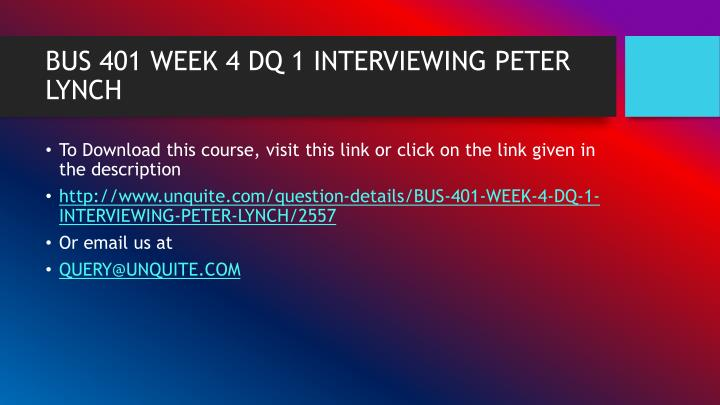 Bus 401 week 4 dq 1 interviewing peter lynch1