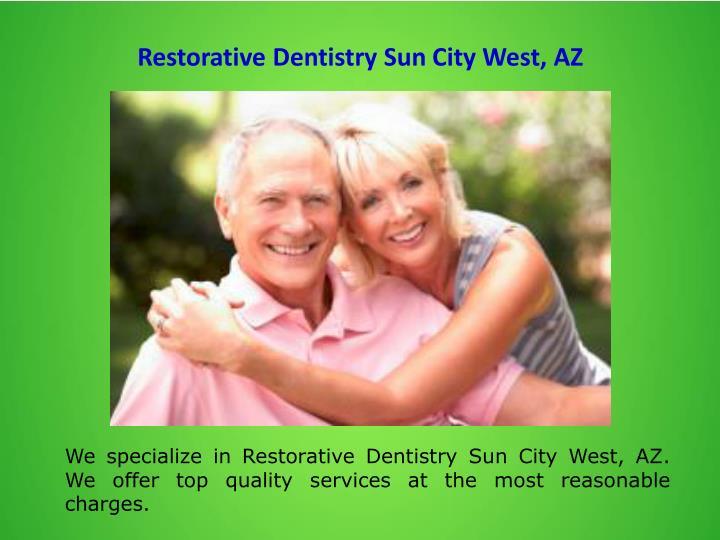 Restorative Dentistry Sun City West, AZ
