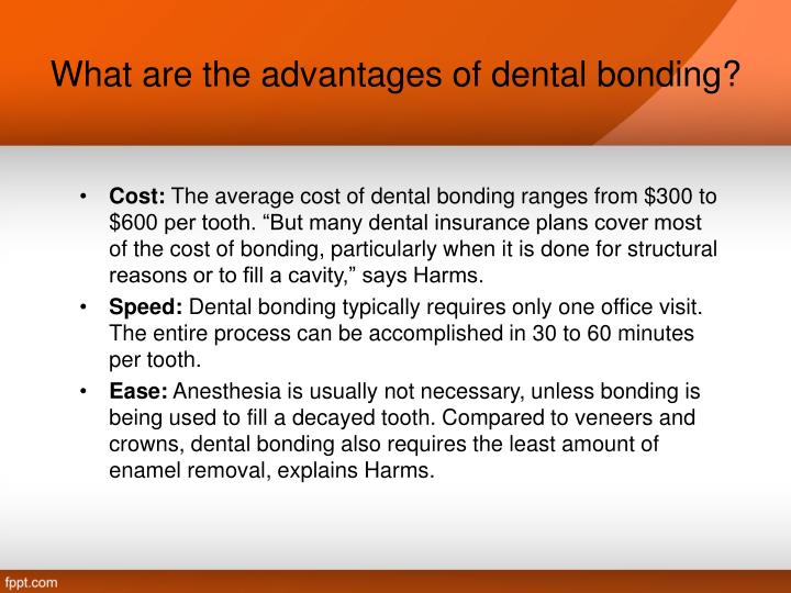 What are the advantages of dental bonding?