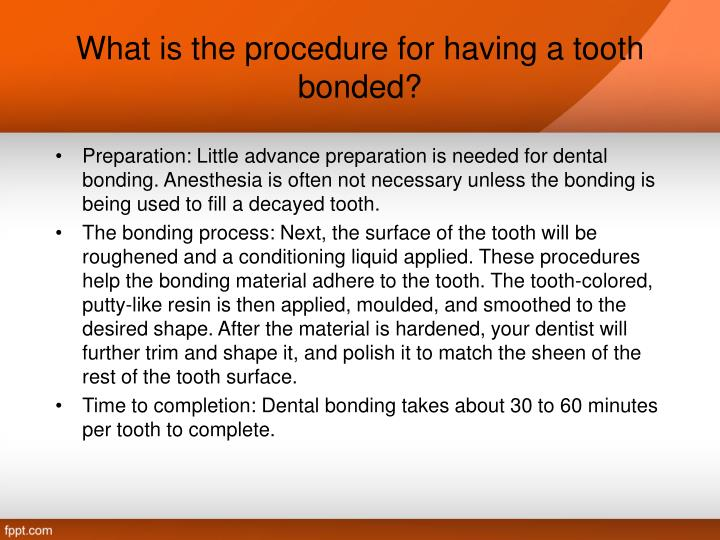What is the procedure for having a tooth bonded?