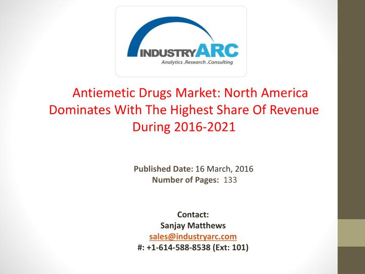 Antiemetic Drugs Market: North America Dominates With The Highest Share Of Revenue During 2016-2021
