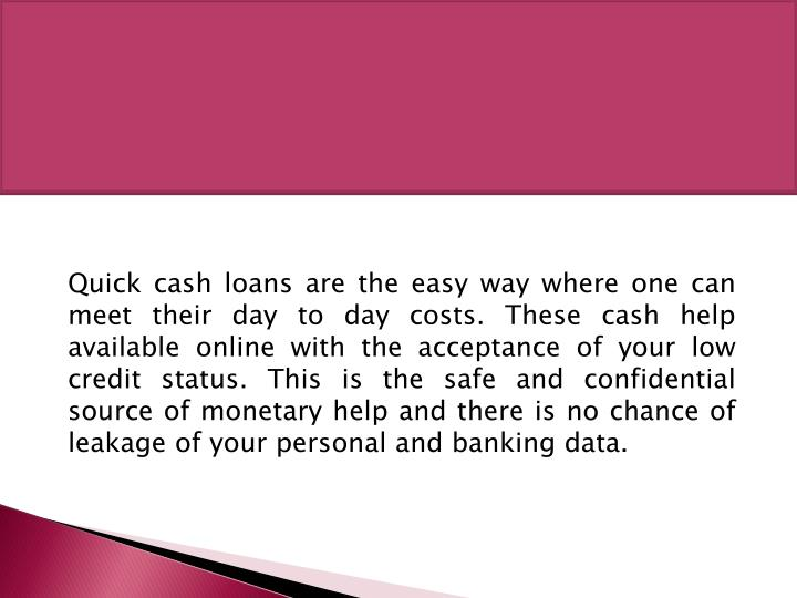 Quick cash loans are the easy way where one can