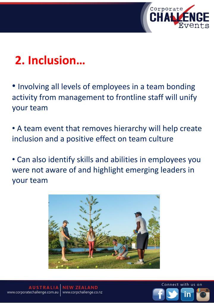 2. Inclusion…