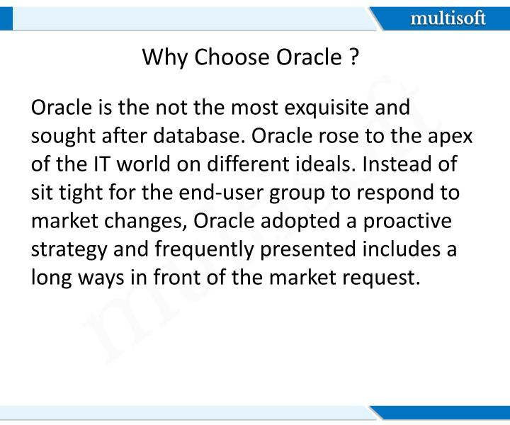 Why Choose Oracle ?