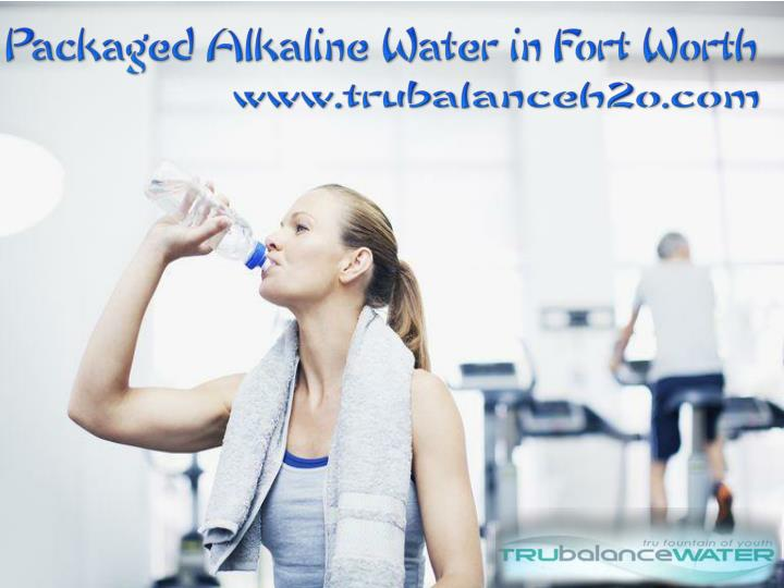Packaged alkaline water in fort worth