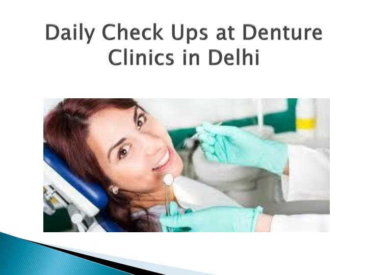 Daily check ups at denture clinics in delhi