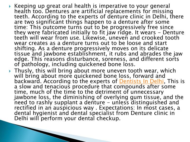 Keeping up great oral health is imperative to your general health too. Dentures are artificial repla...