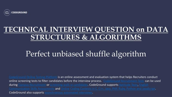 Technical interview question on data structures algorithms perfect unbiased shuffle algorithm