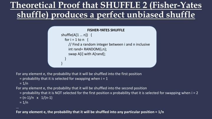 Theoretical Proof that SHUFFLE 2 (Fisher-Yates shuffle) produces a perfect unbiased shuffle