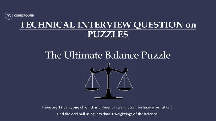 technical interview question on puzzles the ultimate balance puzzle