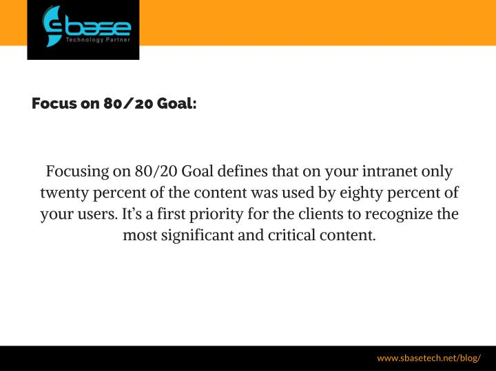 Focus on 80/20 Goal: