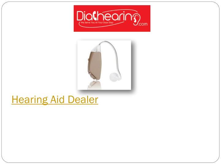 Hearing Aid Dealer