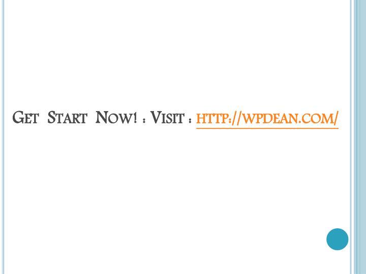 Get  Start  Now! : Visit :