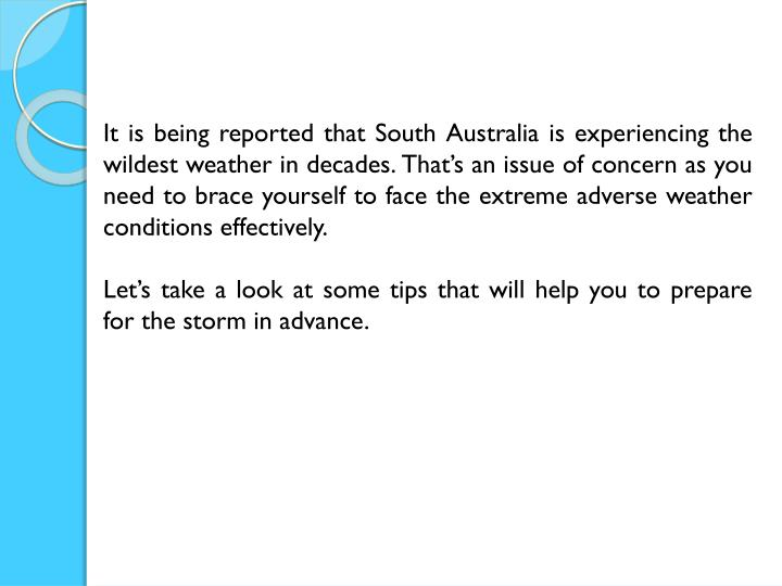 It is being reported that South Australia is experiencing the wildest weather in decades. That's a...