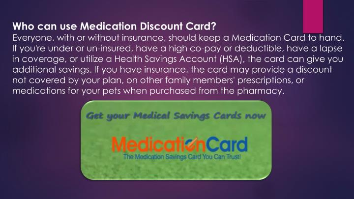 Who can use Medication Discount Card?