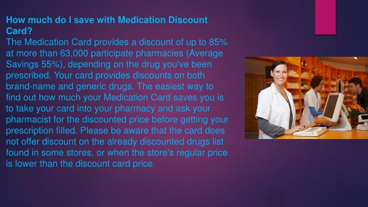 How much do I save with Medication Discount Card?
