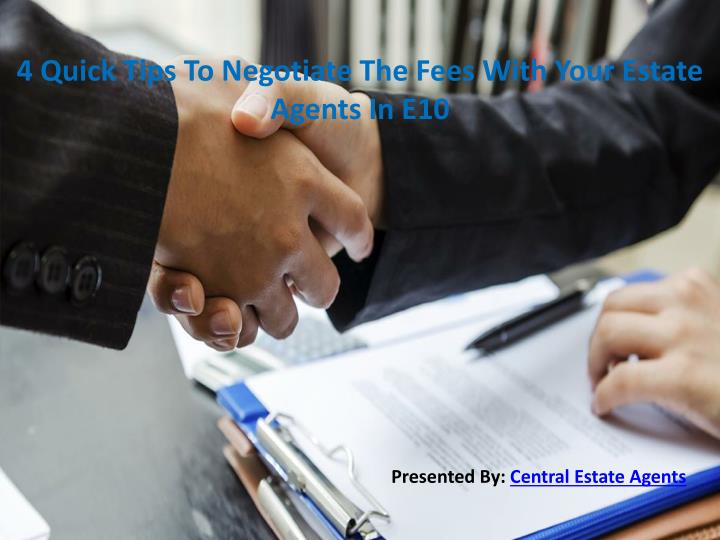4 Quick Tips To Negotiate The Fees With Your Estate Agents In E10