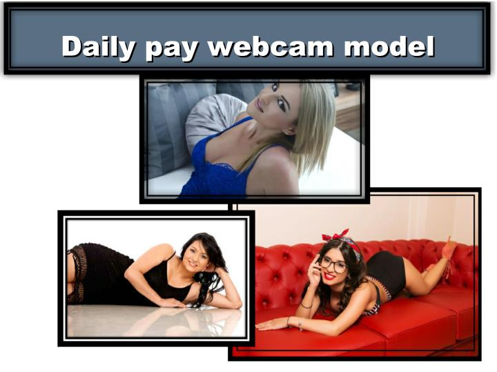 Daily pay webcam model